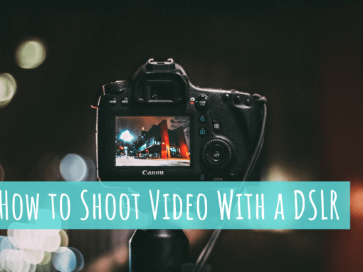 Shooting Video with a DSLR