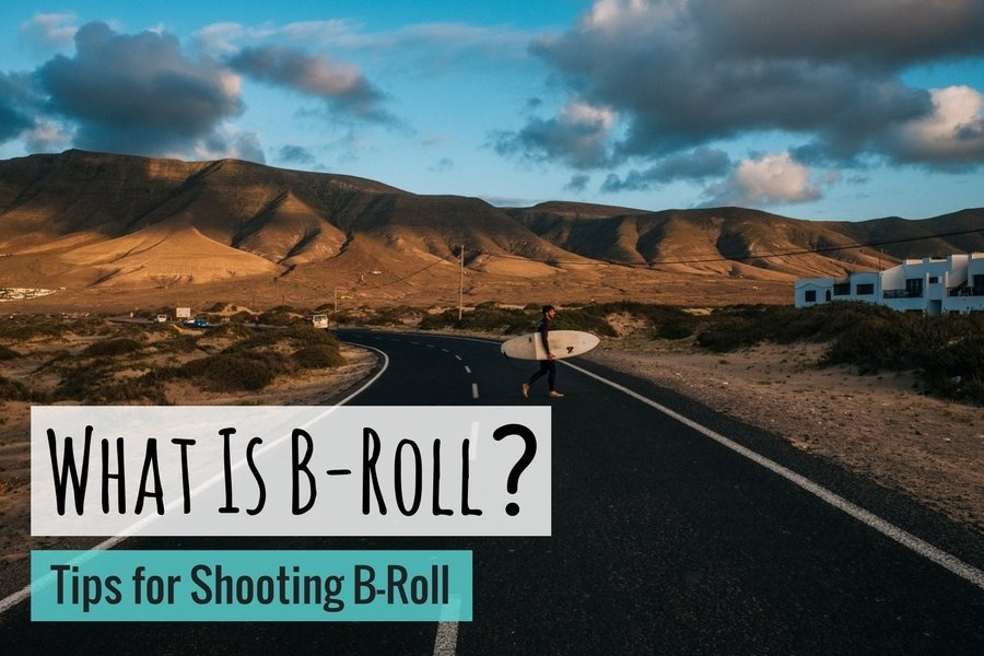 What is B-Roll? Tips for Shooting B-Roll