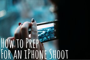 How To Prep For an iPhone Shoot