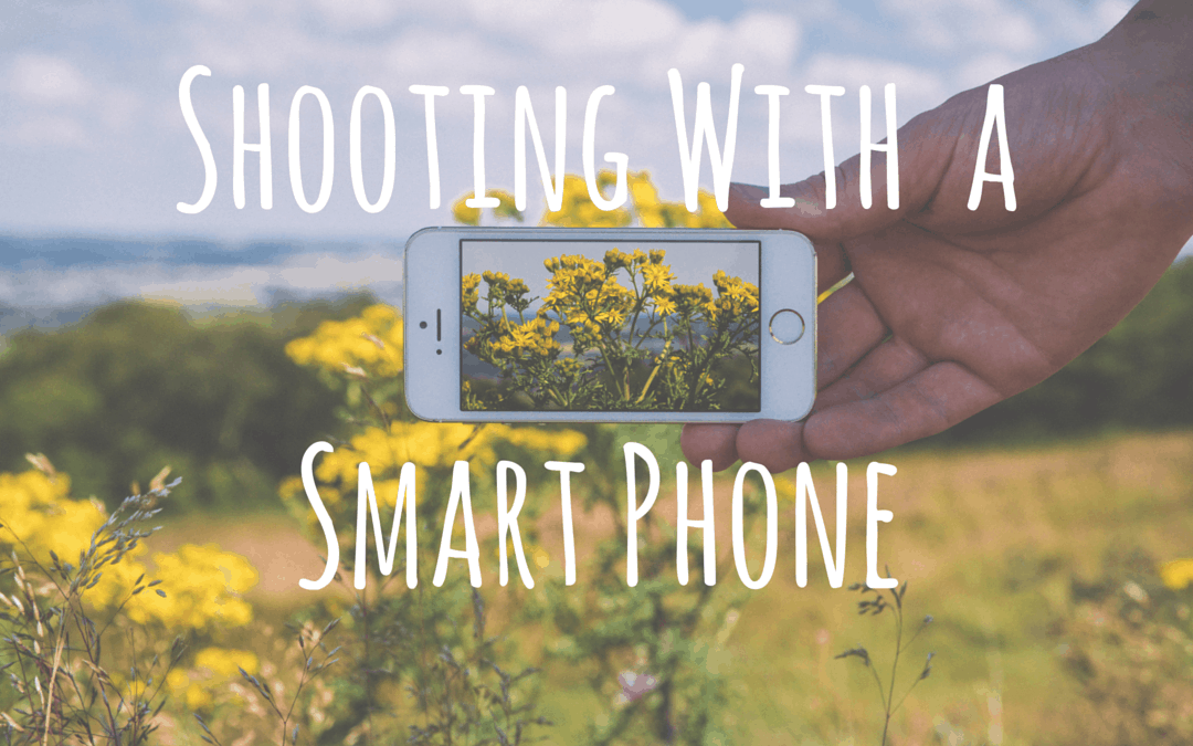Shooting With a Smart Phone