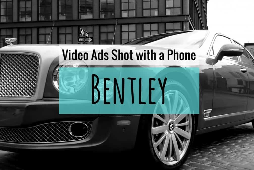 Video Ads Shot on a Phone: Bentley