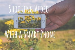 Smartphone & iPhone Video Shooting Tips