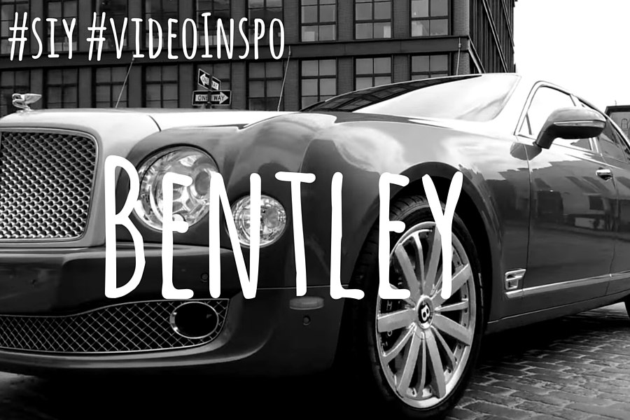 #siy #videoinspo: Bentley