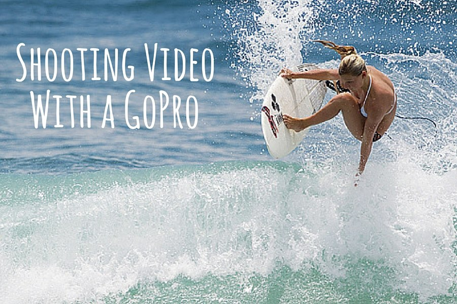 Shooting Video with a GoPro