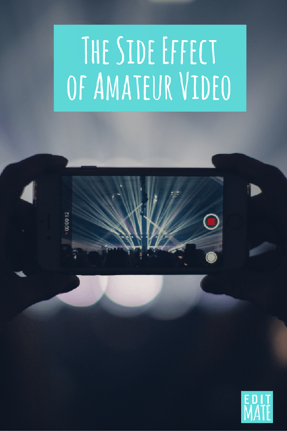 the-side-effect-of-amateur-video