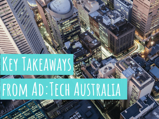Key Takeaways from Ad:Tech Australia