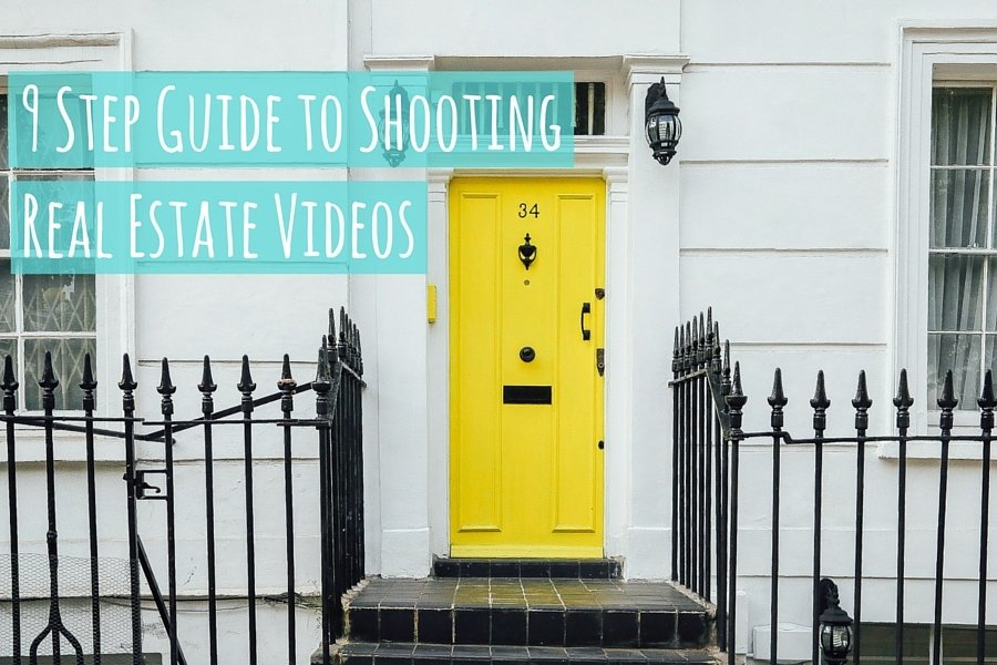 9 Step Guide to Shooting Real Estate Videos