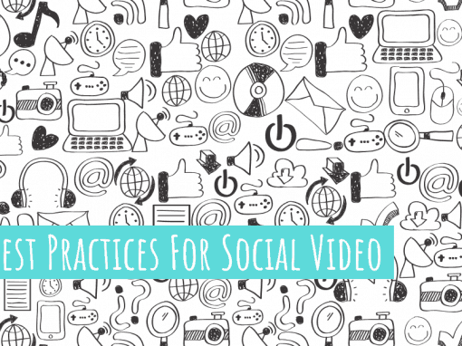 Best Practices for Social Video