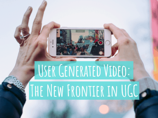 User Generated Video: The New Frontier in UGC