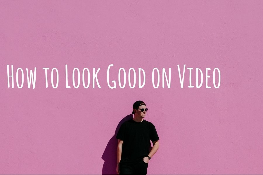 How to Look Good on Video