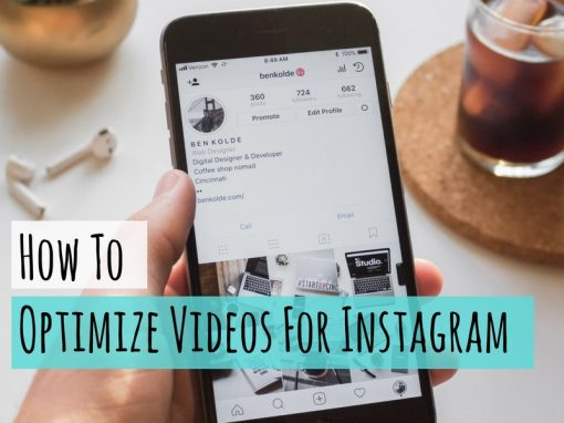 How to Optimize Videos For Instagram