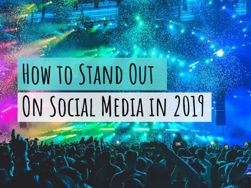 How to Stand Out on Social Media in 2019