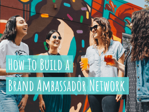 How to Build a Brand Ambassador Network