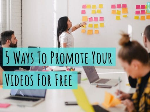 5 Ways to Promote Your Videos For Free