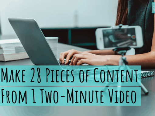 Make 28 Pieces of Content Out of One 2-Minute Video