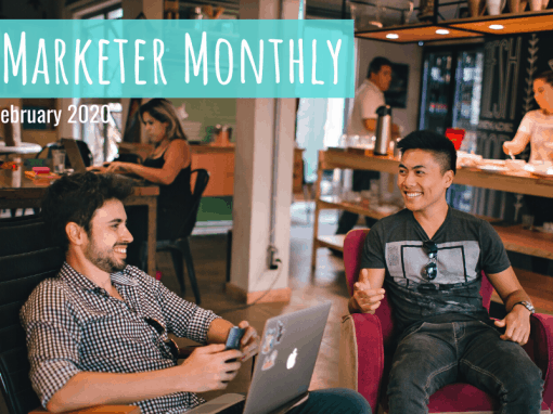 Marketer Monthly: February 2020