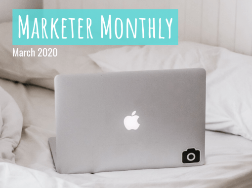 Marketer Monthly: March 2020