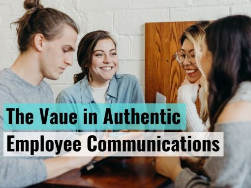 The Value in Authentic Employee Communications