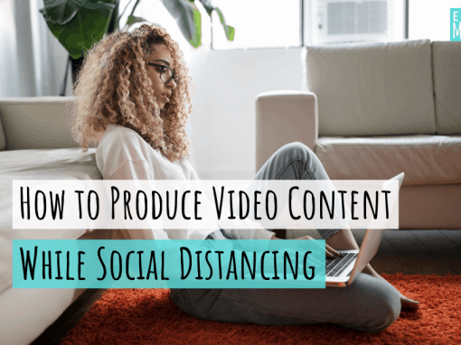 How to Produce Video Content While Social Distancing