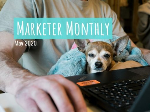 Marketer Monthly: May 2020