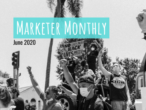 Marketer Monthly: June 2020