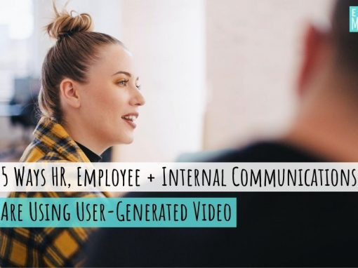 5 ways HR, Employee and Internal communications teams are using User-Generated Video