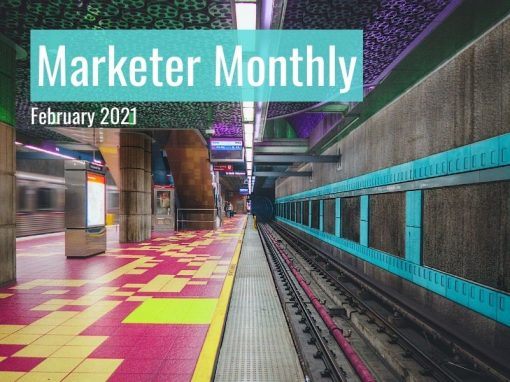 Marketer Monthly: February 2021