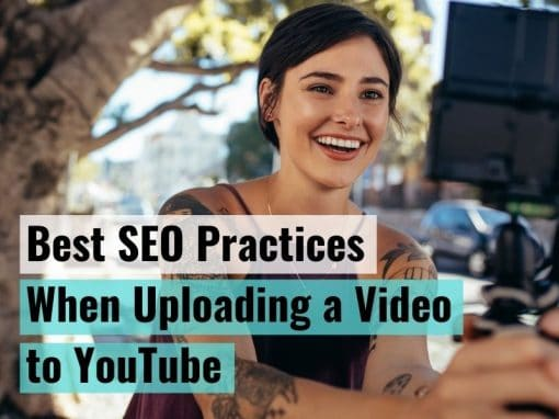 Best SEO practices when uploading a video on YouTube