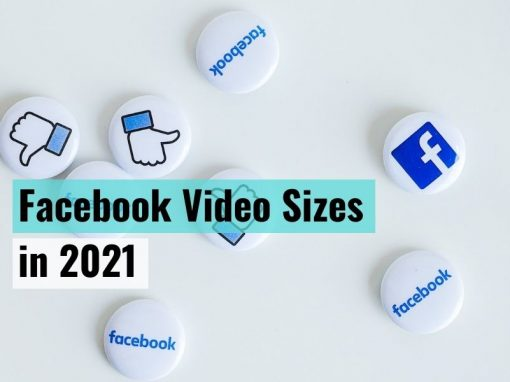 Facebook Video Sizes for 2021