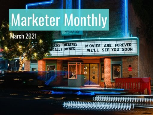 Marketer Monthly: March 2021