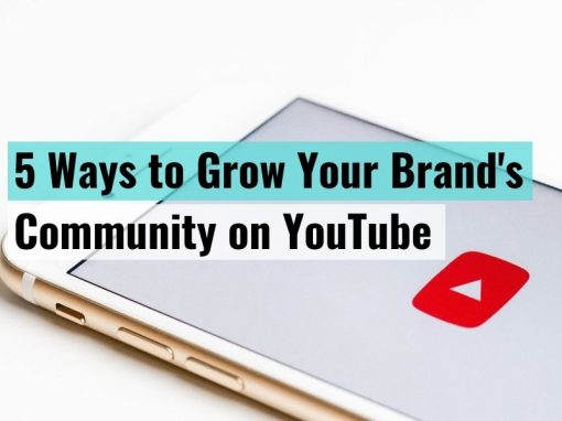 5 Ways to Grow Your Brand's Community on YouTube