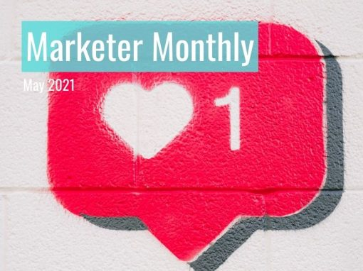 Marketer Monthly: May 2021