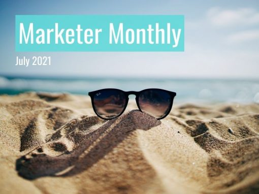 Marketer Monthly: July 2021
