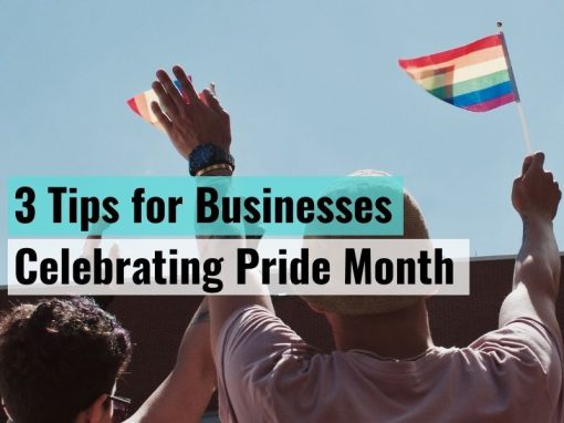 3 Tips for Businesses Celebrating Pride Month