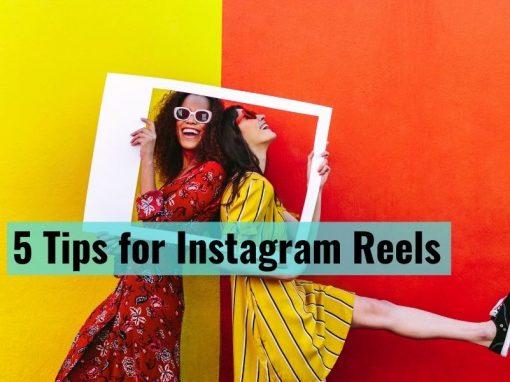 5 Tips for Instagram Reels